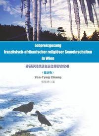 Lobpreisgesang franzosisch-afrikanischer religioser Gemeinschaften in Wien