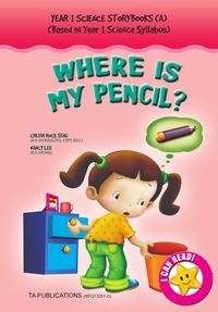 Year 1 Science Storybooks(a) :Where is My Pencil ?