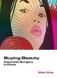 Buying beauty:cosmetic surgery in China