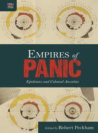 Empires of panic:epidemics and colonial anxieties