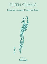 Eileen Chang:romancing languages, cultures and genres