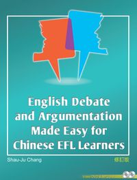 English debate and argumentation made easy for Chinese FEL learners