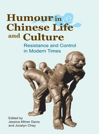 Humour in Chinese life and culture:resistance and control in modern times