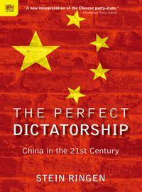 The perfect dictatorship:China in the 21st century