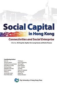 Social capital in Hong Kong:connectivities and social enterprise
