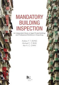 Mandatory building inspection:an independent study on aged private buildings and professional workforce in Hong Kong