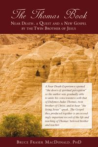 The Thomas Book:Near Death, A Quest and a New Gospel by the Twin Brother of Jesus