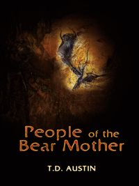 People of the Bear Mother:Book One - Periplus Of The Sea Of Souls