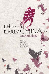 Ethics in early China:an anthology