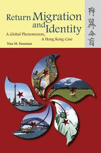 Return migration and identity:a global phenomenon, a Hong Kong case