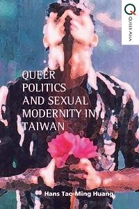 Queer politics and sexual modernity in Taiwan