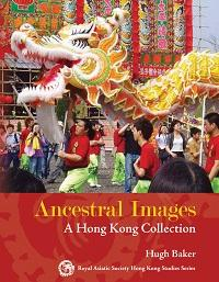Ancestral images:a Hong Kong collection