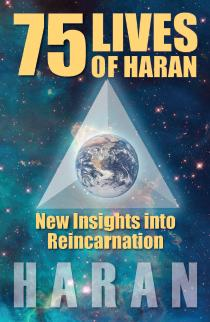 75 Lives of Haran:New Insights into Reincarnation	Haran
