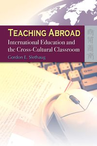 Teaching abroad:international education and the cross-cultural classroom