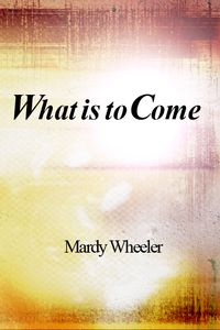 What Is To Come