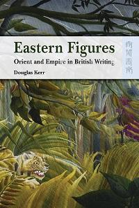 Eastern figures:Orient and empire in British writing