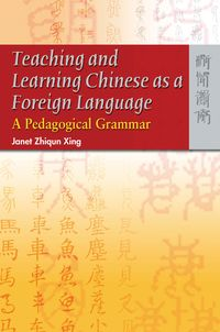 Teaching and learning Chinese as a foreign language:a pedagogical grammar