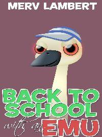 Back to School with an Emu