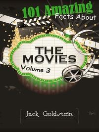 101 Amazing facts about the movies. Volume 3