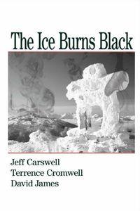 The Ice Burns Black