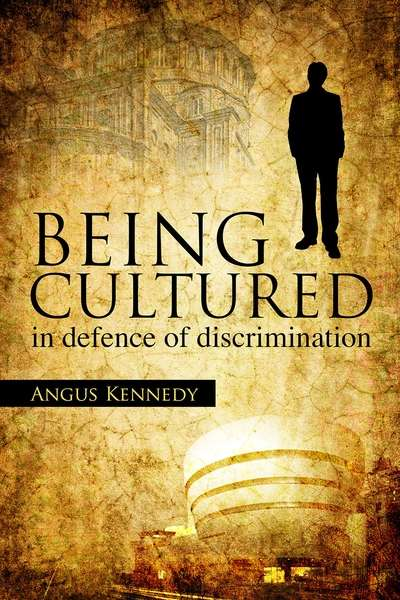Being Cultured:in defence of discrimination