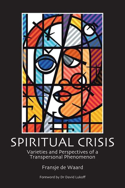 Spiritual Crisis: Varieties and Perspectives of a Transpersonal Phenomenon