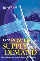 The power of supply and demand:thinking tools and case studies for students and professionals