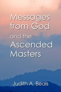Messages from God and the Ascended Masters