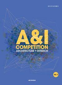 A&I competition:architecture + interior. Vol. 3