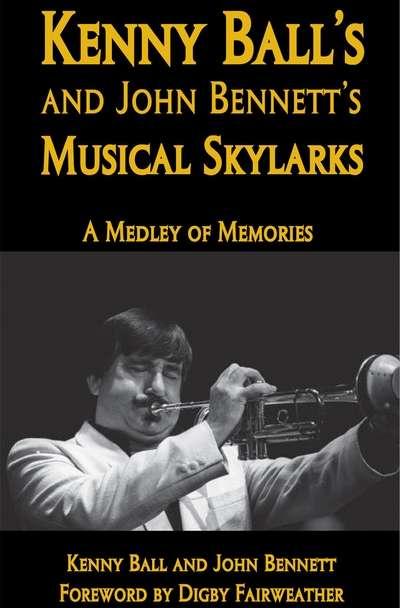 Kenny Ball's and John Bennett's Musical Skylarks
