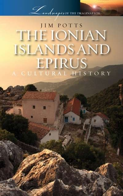 The Ionian Islands and Epirus A Cultural History