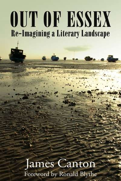 Out of Essex Re-Imagining A Literary Landscape