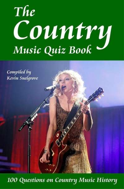 The Country Music Quiz Book 100 Questions on Country Music History