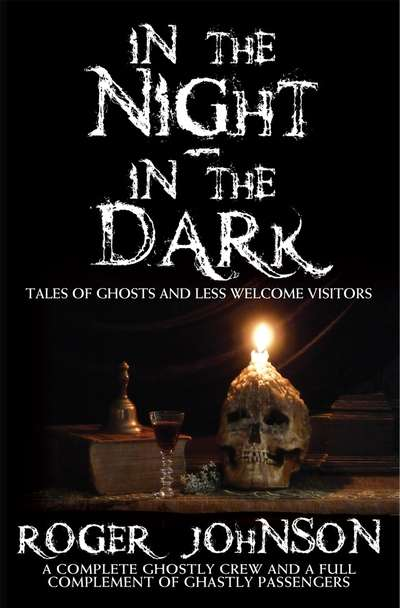 In the Night-In the Dark Tales Of Ghosts And Less Welcome Visitors