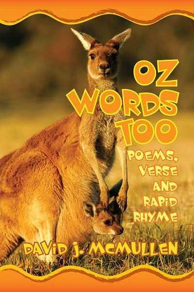 Oz Words Too Poems, Verse & Rapid Rhyme