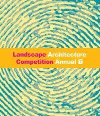 Landscape architecture competition annual. 7