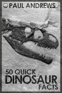 50 quick dinosaur facts