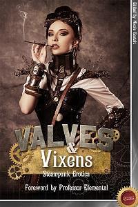 Valves & vixens:Steampunk erotica