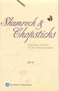 Shamrock and chopsticks:James Joyce in China:a tale of two encounters