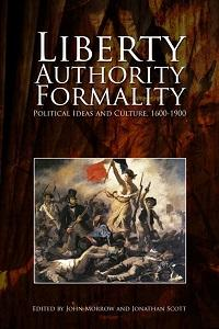 Liberty, authority, formality:Political ideas and culture, 1600-1900