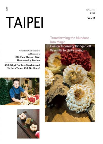 Taipei [Vol. 11]:Transforming the mundane into magic design ingenuity brings soft warmth to daily living