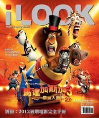 iLOOK 電影雜誌 [2012年06月]:馬達加斯加 3 : 歐洲大圍捕 3D