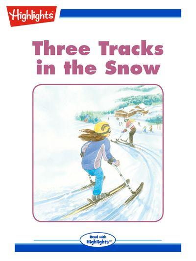 Three tracks in the snow [有聲書]