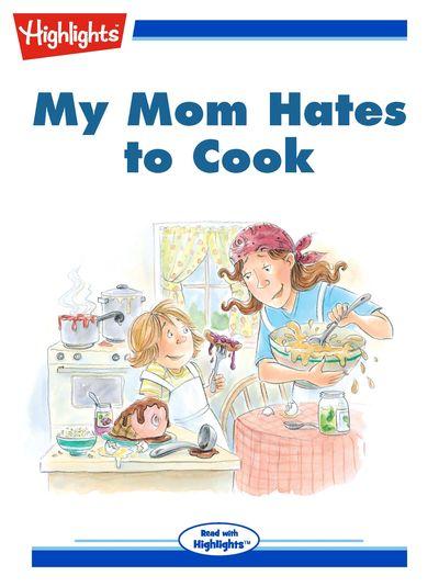My mom hates to cook [有聲書]