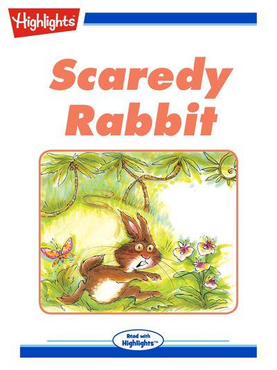 Scaredy rabbit [有聲書]