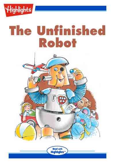 The unfnished robot [有聲書]