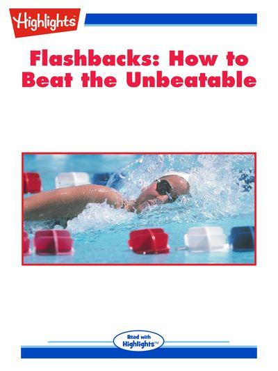 Flashbacks [有聲書]:how to beat the unbeatable