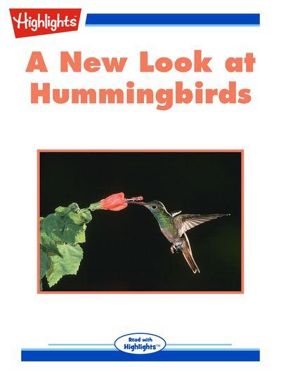 A new look at hummingbirds [有聲書]