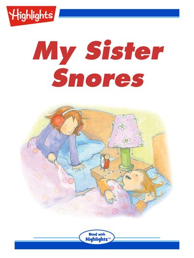 My sister snores [有聲書]