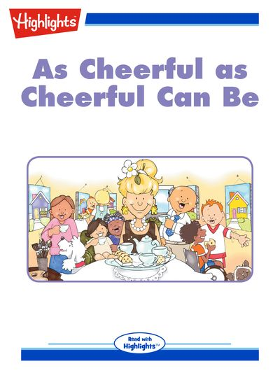 As cheerful as cheerful can be [有聲書]
